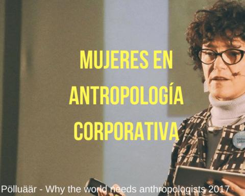 mujeres en antropologia corporativa